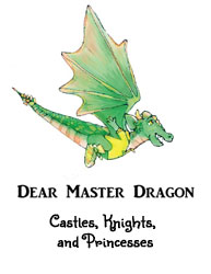 Dear Master Dragon Castles Knights and Princesses